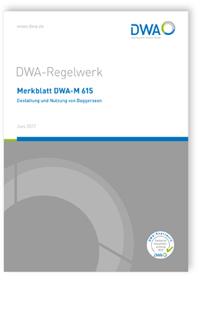 Merkblatt: Merkblatt DWA-M 615, Juni 2017. Gestaltung und Nutzung von Baggerseen