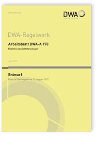 Merkblatt: Arbeitsblatt DWA-A 178 Entwurf, Juni 2017. Retentionsbodenfilteranlagen
