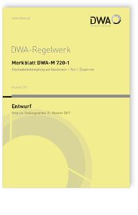 Merkblatt: Merkblatt DWA-M 720-1 Entwurf, August 2017. Ölschadenbekämpfung auf Gewässern - Teil 1: Ölsperren
