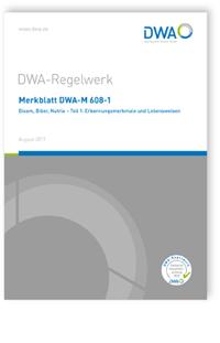 Merkblatt: Merkblatt DWA-M 608-1, August 2017. Bisam, Biber, Nutria - Teil 1: Erkennungsmerkmale und Lebensweisen