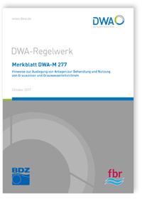 Merkblatt: Merkblatt DWA-M 277, Oktober 2017. Hinweise zur Auslegung von Anlagen zur Behandlung und Nutzung von Grauwasser und Grauwasserteilströmen