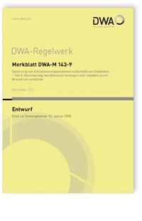 Merkblatt: Merkblatt DWA-M 143-9 Entwurf, November 2017. Sanierung von Entwässerungssystemen außerhalb von Gebäuden - Teil 9: Renovierung von Abwasserleitungen und -kanälen durch Wickelrohrverfahren