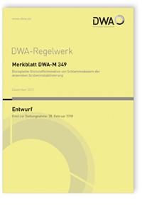 Merkblatt: Merkblatt DWA-M 349 Entwurf, Dezember 2017. Biologische Stickstoffelimination von Schlammwässern der anaeroben Schlammstabilisierung