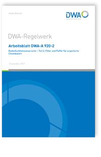Merkblatt: Arbeitsblatt DWA-A 920-2, Dezember 2017. Bodenfunktionsansprache - Teil 2: Filter und Puffer für organische Chemikalien