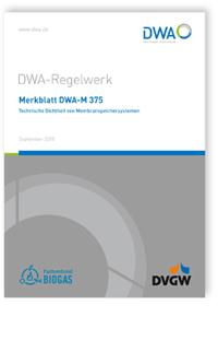 Merkblatt: Merkblatt DWA-M 375, September 2018. Technische Dichtheit von Membranspeichersystemen