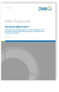 Merkblatt: Merkblatt DWA-M 504-1, Juli 2018. Ermittlung der Verdunstung von Land- und Wasserflächen - Teil 1: Grundlagen, experimentelle Bestimmung der Landverdunstung, Gewässerverdunstung