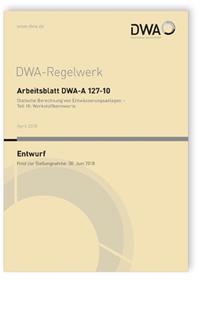Merkblatt: Arbeitsblatt DWA-A 127-10 Entwurf, April 2018. Statische Berechnung von Entwässerungsanlagen - Teil 10: Werkstoffkennwerte