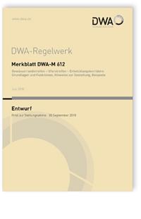 Merkblatt: Merkblatt DWA-M 612 Entwurf, Juli 2018. Gewässerrandstreifen - Uferstreifen - Entwicklungskorridore: Grundlagen und Funktionen, Hinweise zur Gestaltung, Beispiele