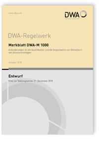 Merkblatt: Merkblatt DWA-M 1000 Entwurf, Oktober 2018. Anforderungen an die Qualifikation und die Organisation von Betreibern von Abwasseranlagen