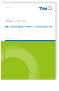 Buch: DWA-Themen T1/2018, November 2018. Abflusssteuerung in Kanalnetzen - Anwendungsbeispiel