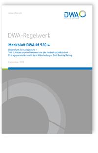 Merkblatt: Merkblatt DWA-M 920-4, Dezember 2018. Bodenfunktionsansprache - Teil 4: Ableitung von Kennwerten des landwirtschaftlichen Ertragspotenzials nach dem Müncheberger Soil Quality Rating