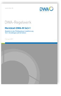 Merkblatt: Merkblatt DWA-M 543-1, Februar 2019. Geodaten in der Fließgewässermodellierung - Teil 1: Grundlagen und Verfahren