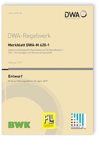 Merkblatt: Merkblatt DWA-M 620-1 Entwurf, Februar 2019. Ingenieurbiologische Bauweisen an Fließgewässern - Teil 1: Grundlagen und Bauweisenauswahl