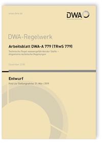 Merkblatt: Arbeitsblatt DWA-A 779 (TRwS 779) Entwurf, Dezember 2018. Technische Regel wassergefährdender Stoffe - Allgemeine technische Regelungen