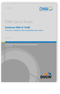 Merkblatt: Guideline DWA-M 1060E, August 2017. IT-Security - Standard for Water Supply / Wastewater Utilities