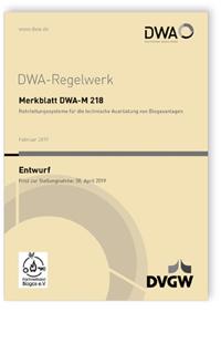 Merkblatt: Merkblatt DWA-M 218 Entwurf, Februar 2019. Rohrleitungssysteme für die technische Ausrüstung von Biogasanlagen