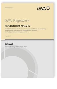 Merkblatt: Merkblatt DWA-M 144-16 Entwurf, März 2019. Zusätzliche Technische Vertragsbedingungen (ZTV) für die Sanierung von Entwässerungssystemen außerhalb von Gebäuden - Teil 16: Spachtel- und Verpressverfahren