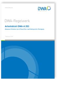 Merkblatt: Arbeitsblatt DWA-A 203, Februar 2019. Abwasserfiltration durch Raumfilter nach biologischer Reinigung