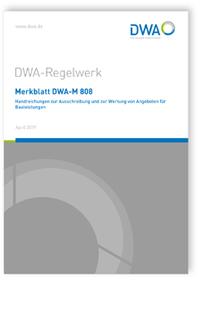 Merkblatt: Merkblatt DWA-M 808, April 2019. Handreichungen zur Ausschreibung und zur Wertung von Angeboten für Bauleistungen