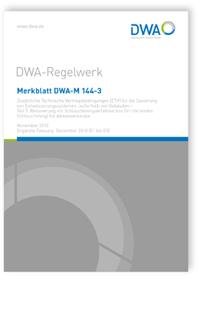 Merkblatt: Merkblatt DWA-M 144-3, November 2012. Zusätzliche Technische Vertragsbedingungen (ZTV) für die Sanierung von Entwässerungssystemen außerhalb von Gebäuden - Teil 3: Renovierung mit Schlauchliningverfahren (vor Ort härtendes Schlauchlining) für Abwasserkanäle