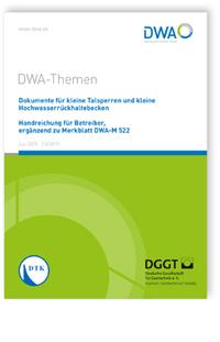 Buch: DWA-Themen T3/2019, Juli 2019. Dokumente für kleine Talsperren und kleine Hochwasserrückhaltebecken - Handreichung für Betreiber, ergänzend zu Merkblatt DWA-M 522