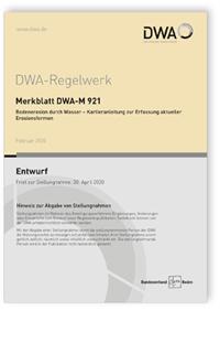 Merkblatt: Merkblatt DWA-M 921 Entwurf, Februar 2020. Bodenerosion durch Wasser - Kartieranleitung zur Erfassung aktueller Erosionsformen