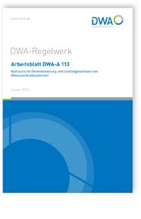 Merkblatt: Arbeitsblatt DWA-A 113, Januar 2020. Hydraulische Dimensionierung und Leistungsnachweis von Abwasserdrucksystemen