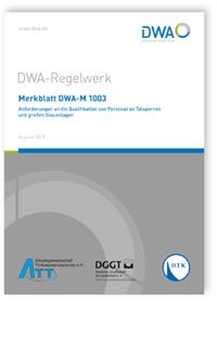 Merkblatt: Merkblatt DWA-M 1003, August 2019. Anforderungen an die Qualifikation von Personal an Talsperren und anderen großen Stauanlagen
