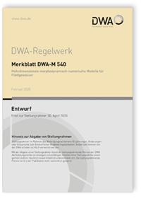 Merkblatt: Merkblatt DWA-M 540 Entwurf, Februar 2020. Mehrdimensionale morphodynamisch-numerische Modelle für Fließgewässer