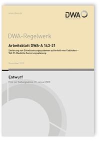 Merkblatt: Arbeitsblatt DWA-A 143-21 Entwurf, November 2019. Sanierung von Entwässerungssystemen außerhalb von Gebäuden - Teil 21: Bauliche Sanierungsplanung