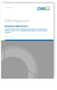 Merkblatt: Merkblatt DWA-M 513-1, November 2019. Umgang mit Sedimenten und Baggergut bei Gewässerunterhaltung und Gewässerausbau - Teil 1: Handlungsempfehlungen und Untersuchungsprogramm