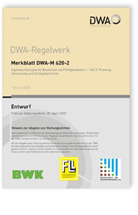 Merkblatt: Merkblatt DWA-M 620-2 Entwurf, Februar 2020. Ingenieurbiologische Bauweisen an Fließgewässern - Teil 2: Planung, Umsetzung und Erfolgskontrolle