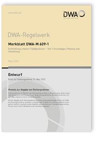 Merkblatt: Merkblatt DWA-M 609-1 Entwurf, März 2020. Entwicklung urbaner Fließgewässer - Teil 1: Grundlagen, Planung und Umsetzung