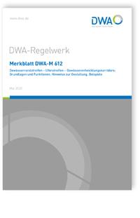 Merkblatt: Merkblatt DWA-M 612, Mai 2020. Gewässerrandstreifen - Uferstreifen - Gewässerentwicklungskorridore: Grundlagen und Funktionen, Hinweise zur Gestaltung, Beispiele