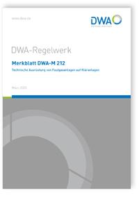 Merkblatt: Merkblatt DWA-M 212, März 2020. Technische Ausrüstung von Faulgasanlagen auf Kläranlagen