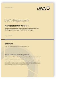 Merkblatt: Merkblatt DWA-M 165-1 Entwurf, August 2020. Niederschlag-Abfluss- und Schmutzfrachtmodelle in der Siedlungsentwässerung - Teil 1: Anforderungen