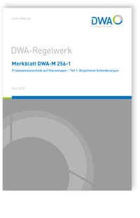 Merkblatt: Merkblatt DWA-M 256-1, Mai 2020. Prozessmesstechnik auf Kläranlagen - Teil 1: Allgemeine Anforderungen