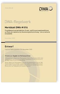 Merkblatt: Merkblatt DWA-M 816 Entwurf, September 2020. Projektbewertung betrieblicher Ersatz- und Erneuerungsinvestitionen auf Basis der dynamischen Kostenvergleichsrechnung - eine praktische Arbeitshilfe
