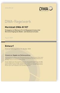 Merkblatt: Merkblatt DWA-M 907 Entwurf, August 2020. Erzeugung von Biomasse für die Biogasgewinnung unter Berücksichtigung des Boden- und Gewässerschutzes