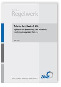 Merkblatt: Arbeitsblatt DWA-A 118, März 2006. Hydraulische Bemessung und Nachweis von Entwässerungssystemen