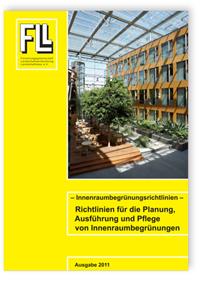 Merkblatt: Innenraumbegrünungsrichtlinien. Richtlinien für die Planung, Ausführung und Pflege von Innenraumbegrünungen. Ausgabe Juli 2011