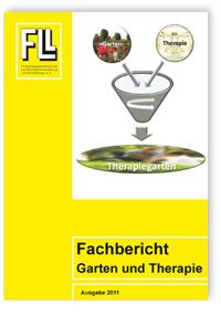 Merkblatt: Fachbericht Garten und Therapie. Ausgabe Juli 2011