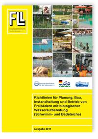 Merkblatt: Richtlinien für Planung, Bau, Instandhaltung und Betrieb von Freibädern mit biologischer Wasseraufbereitung (Schwimm- und Badeteiche). Ausgabe Dezember 2011