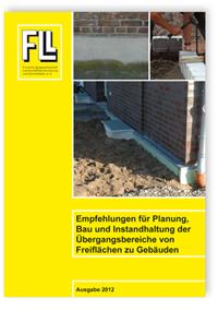 Merkblatt: Empfehlungen für Planung, Bau und Instandhaltung der Übergangsbereiche von Freiflächen zu Gebäuden. Ausgabe September 2012