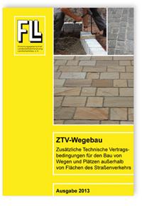 Merkblatt: ZTV-Wegebau. Zusätzliche Technische Vertragsbedingungen für den Bau von Wegen und Plätzen außerhalb von Flächen des Straßenverkehrs. Ausgabe 2013