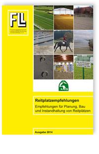 Merkblatt: Reitplatzempfehlungen. Empfehlungen für Planung, Bau und Instandhaltung von Reitplätzen. Ausgabe Februar 2014