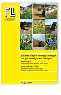 Merkblatt: Empfehlungen für Begrünungen mit gebietseigenem Saatgut. Ausgabe Mai 2014