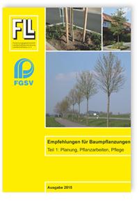 Merkblatt: Empfehlungen für Baumpflanzungen. Teil 1: Planung, Pflanzarbeiten, Pflege. 2. Ausgabe 2015