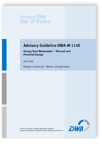 Merkblatt: Advisory Guideline DWA-M 114E. Energy from Wastewater - Thermal and Potential Energy. Edition 2013 (German original edition: June 2009)