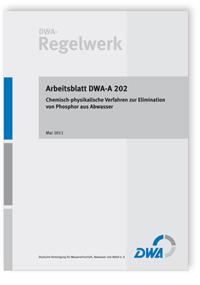 Merkblatt: Arbeitsblatt DWA-A 202, Mai 2011. Chemisch-physikalische Verfahren zur Elimination von Phosphor aus Abwasser